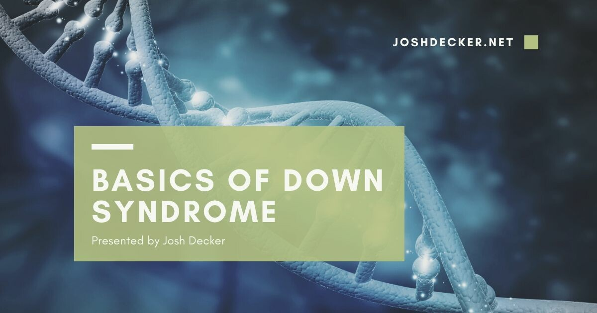 The Basics of Down Syndrome