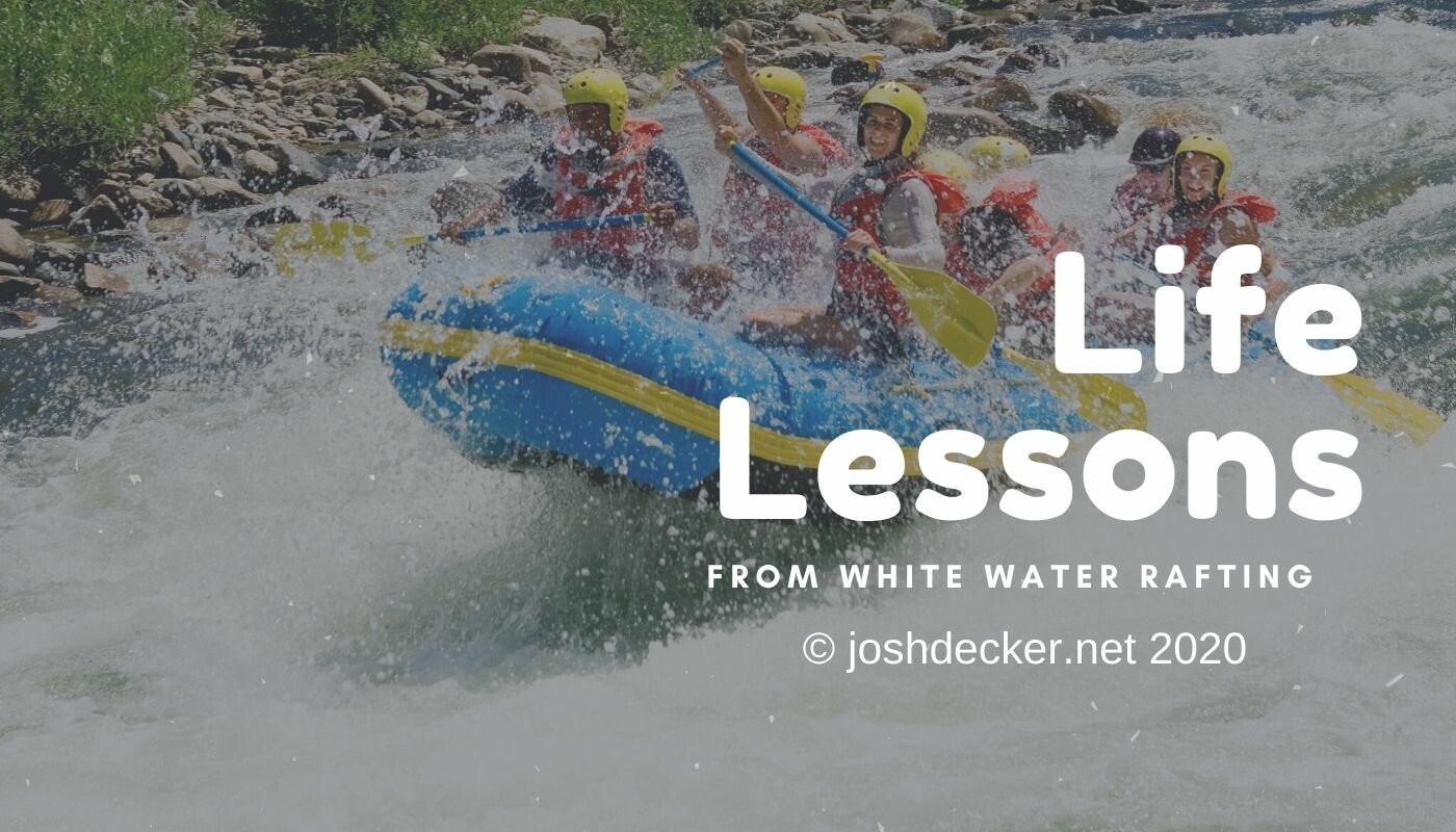 Lessons from White Water Rafting