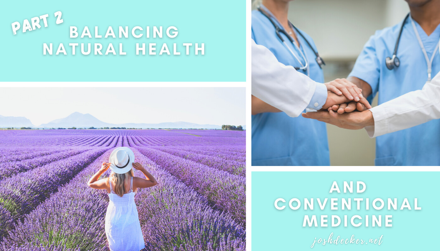 Balancing Natural Health Vs Conventional Medicine - Part 2