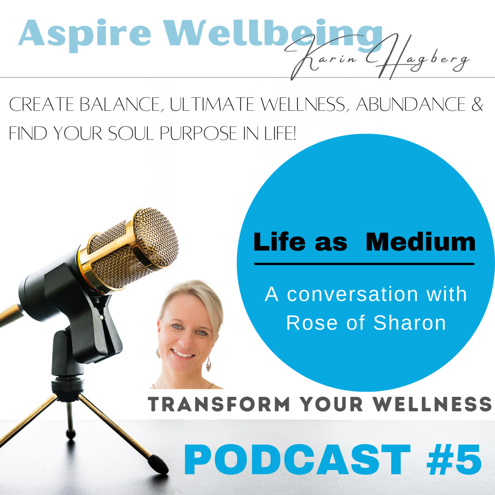 Life as a Medium - Episode #5 Transform Your Wellness PODCAST