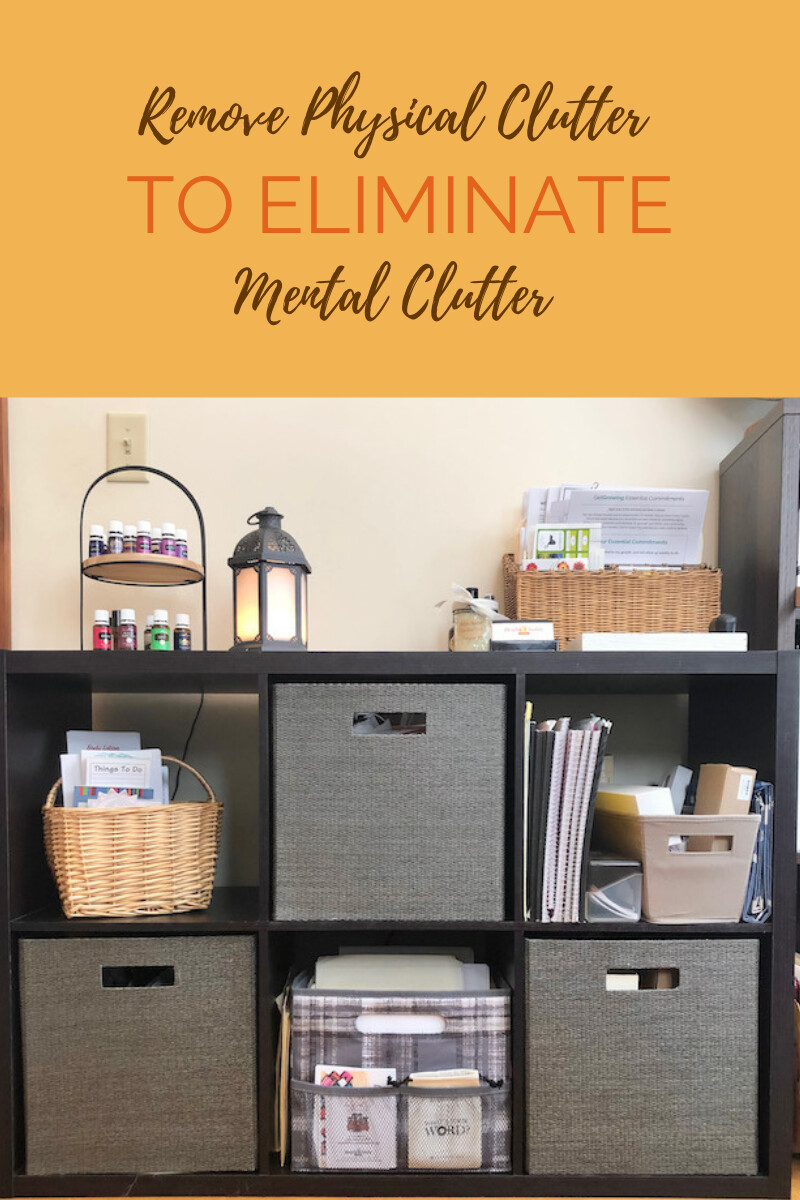 Remove Physical Clutter To Eliminate Mental Clutter