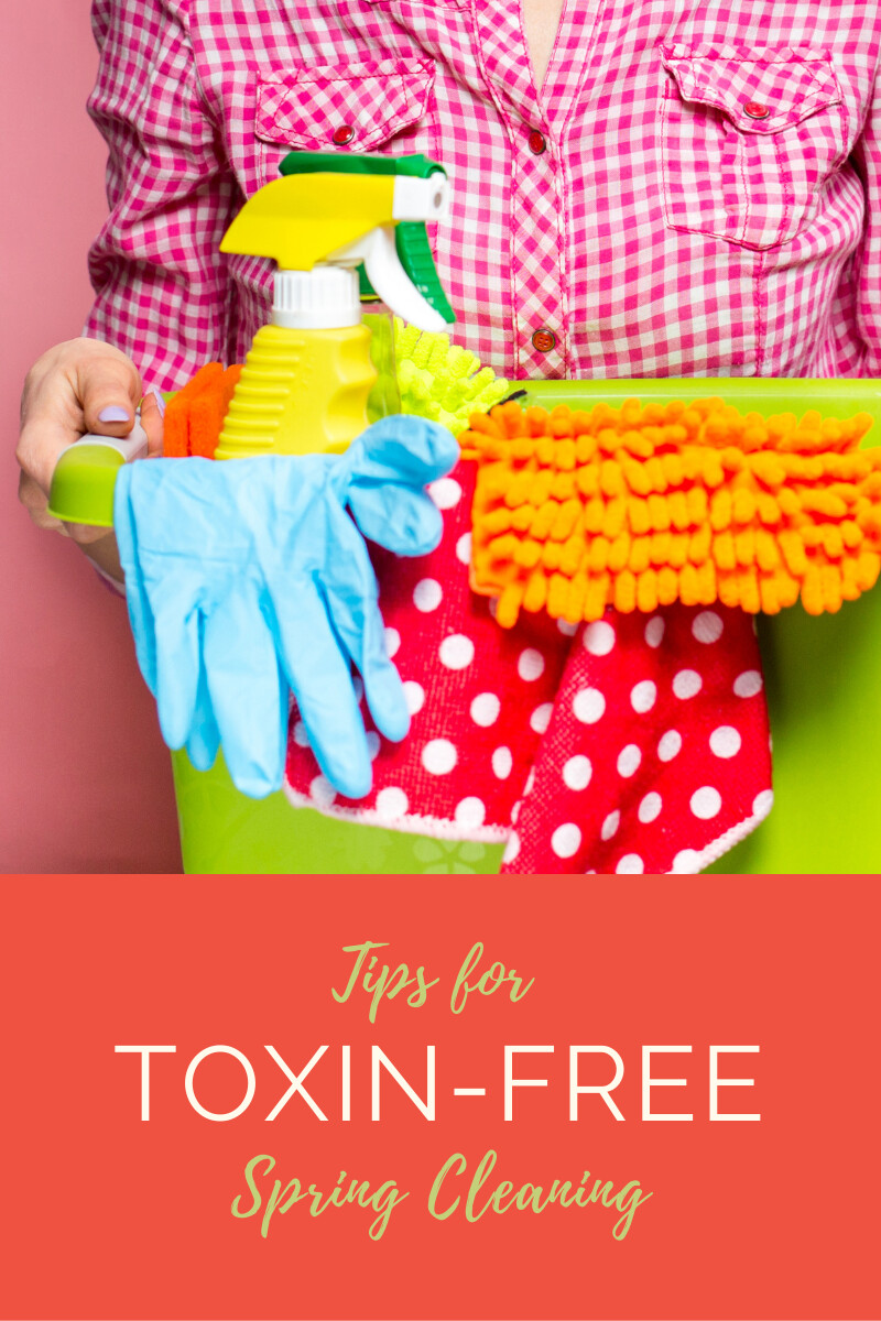 Tips For Toxin-Free Spring Cleaning