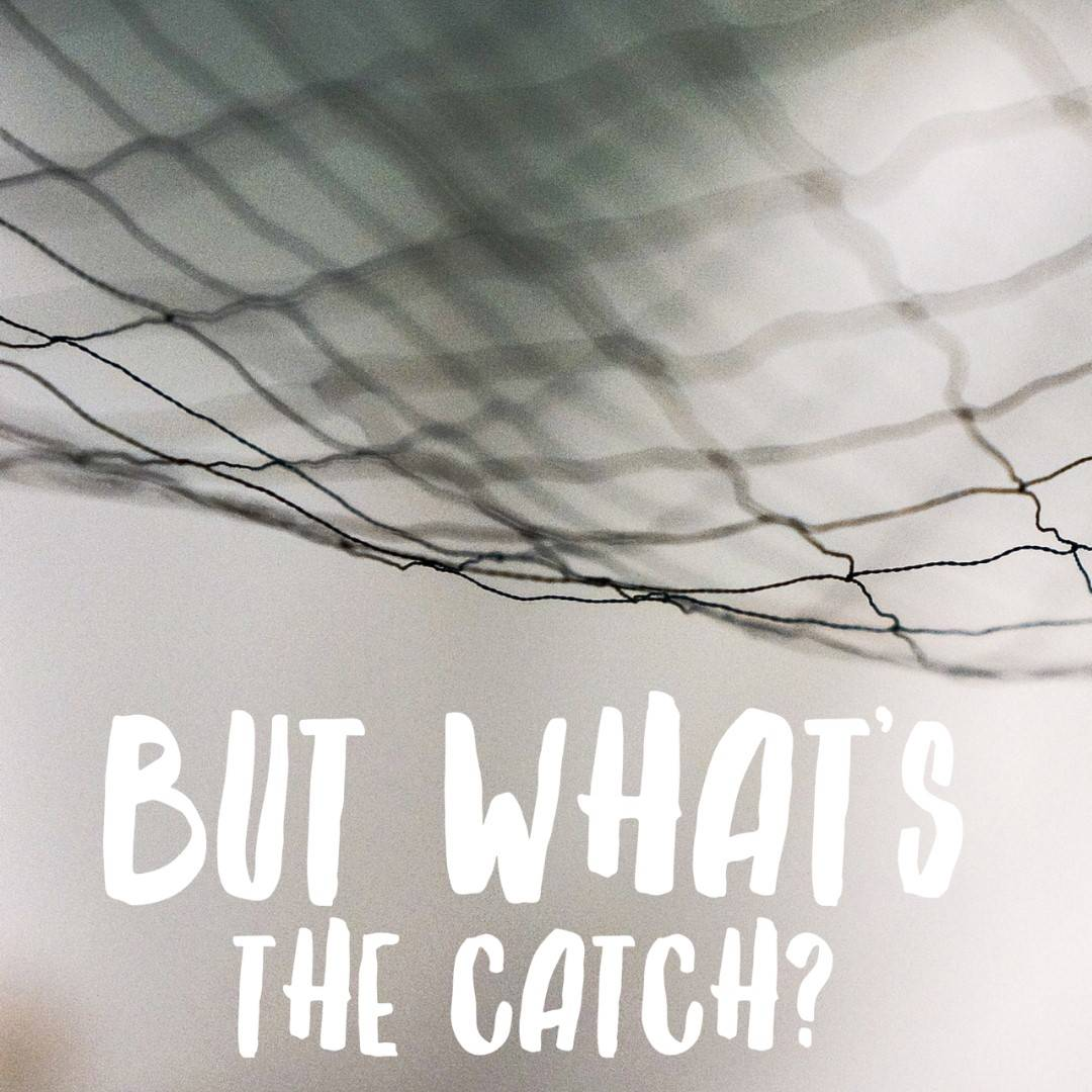 But What's the Catch?